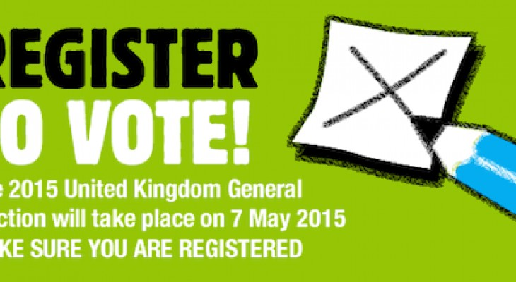 Register to vote in the next UK general election on 7th May 2015