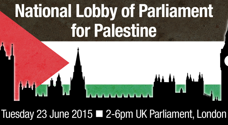 Take Action: Join The Lobby of Parliament for Palestine: 23 June 2015