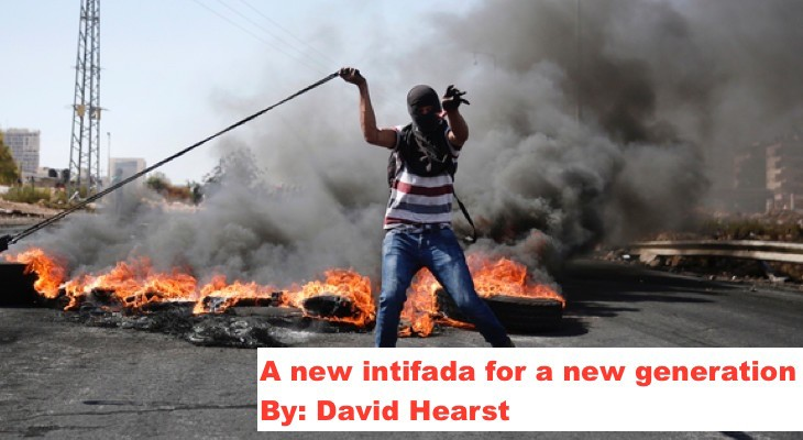 A new intifada for a new generation, By: David Hearst