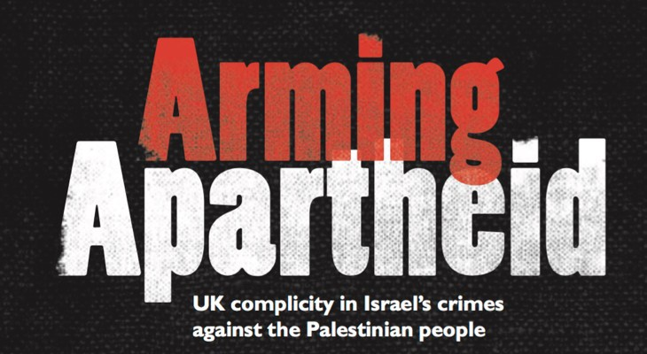 Report: Arming Apartheid: UK complicity in Israel's crimes against the Palestinian people