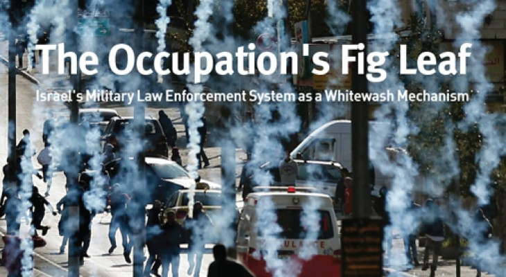 The Occupation's Fig Leaf: Israel's Military Law Enforcement System as a Whitewash Mechanism