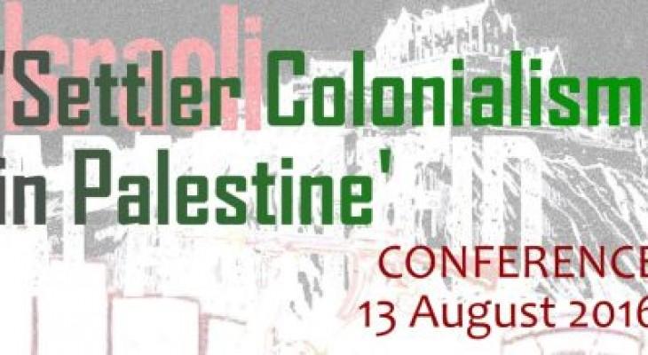 EDINBURGH EVENT: SPSC Conference: 'Settler Colonialism in Palestine'