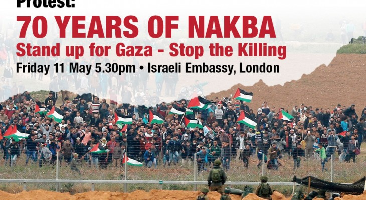 Protest: 70 Years of Nakba – Stand up for Gaza – Stop the Killing